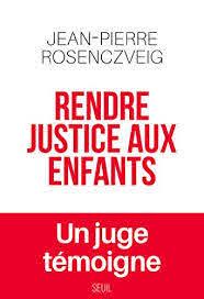 Rendre justice aux enfants –  Jean-Pierre Rosenczveig