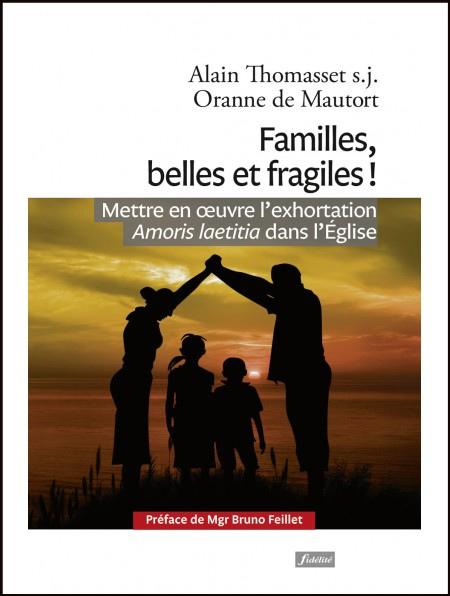 « Familles, belles et fragiles » de Alain Thomasset et Oranne de Mautort