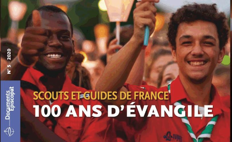 Scouts et guides de France. 100ans d'Evangile